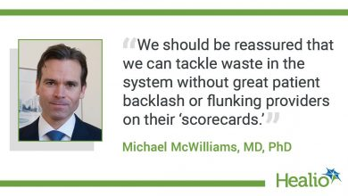 """The quote is: """"We should be reassured that we can tackle waste in the system without great patient backlash or flunking providers on their 'scorecards.'"""" The source of the quote is Michael McWilliams, MD, PhD."""